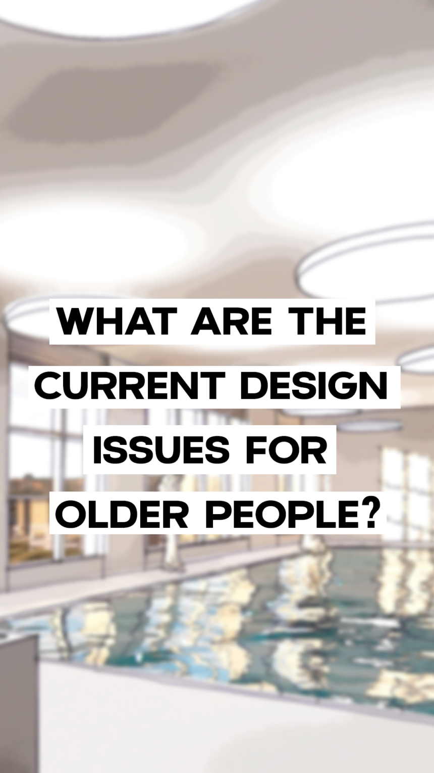 Ageing Unlocked - What are the current design issues for older people?