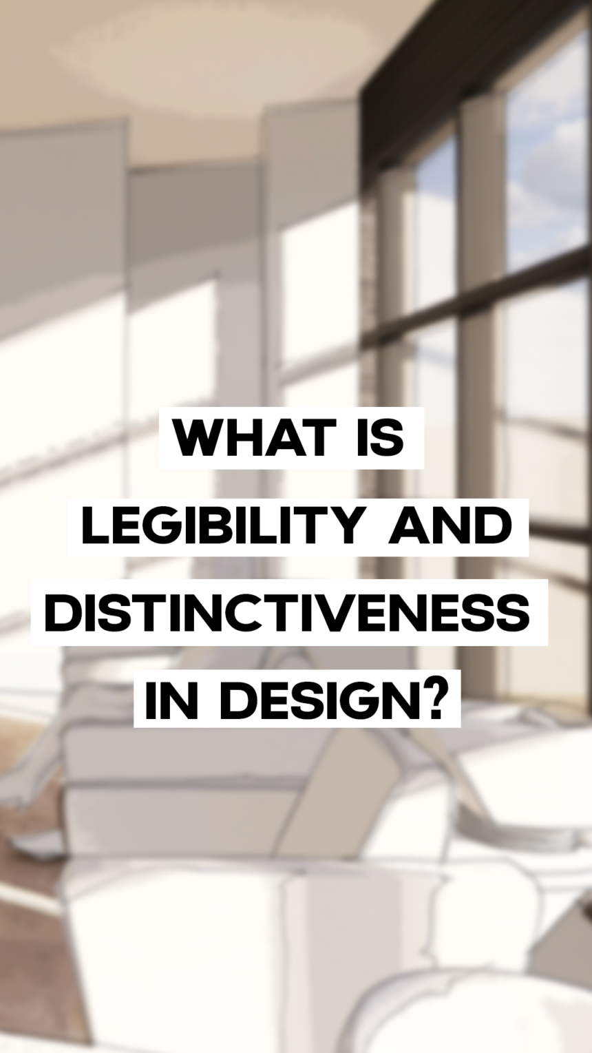 What is legibility and distinctiveness in design?